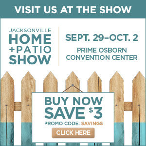 Come Visit Us At Booth #1130 For The Upcoming Jacksonville Fall Home U0026 Patio  Show September 29 U2013 October 2, 2016 At The Prime Osbourne Convention Center.